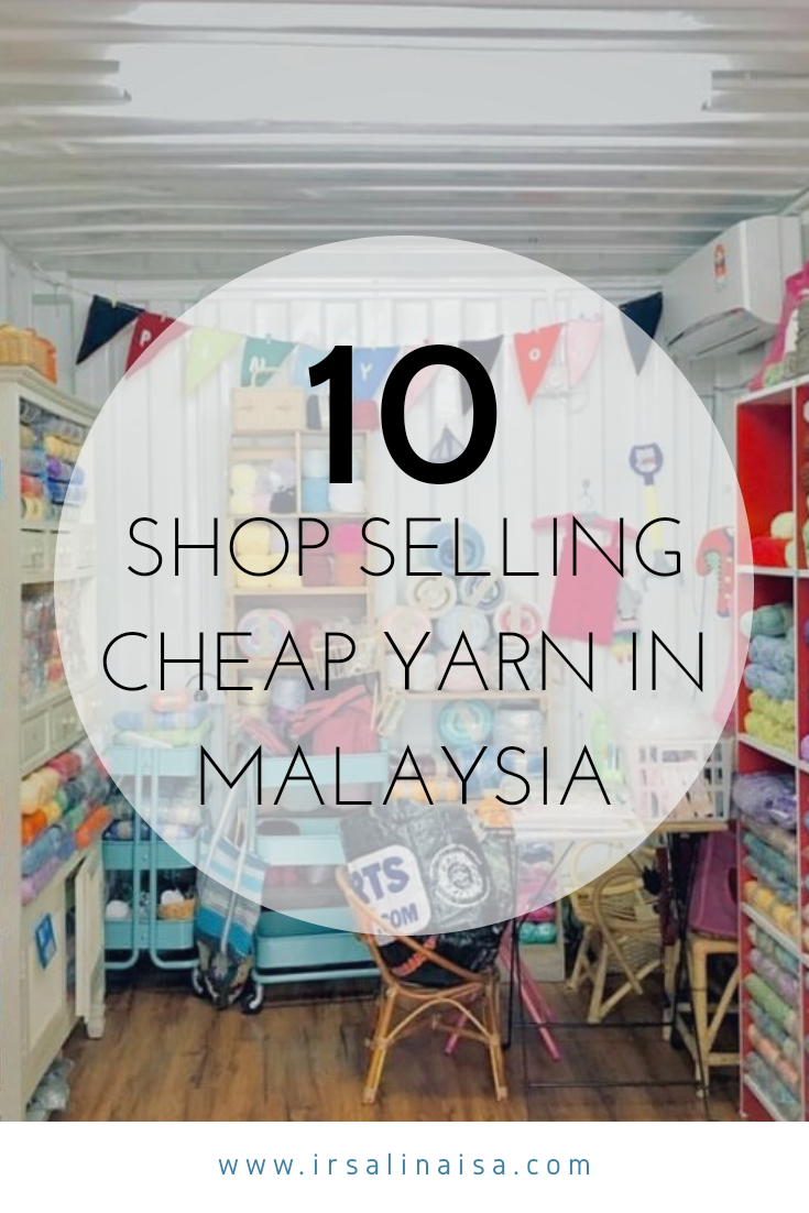 10 CHEAP YARN SHOP IN MALAYSIA