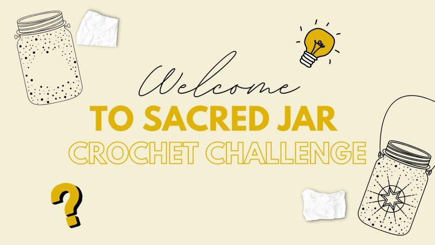 welcome to sacred jar crochet challenge